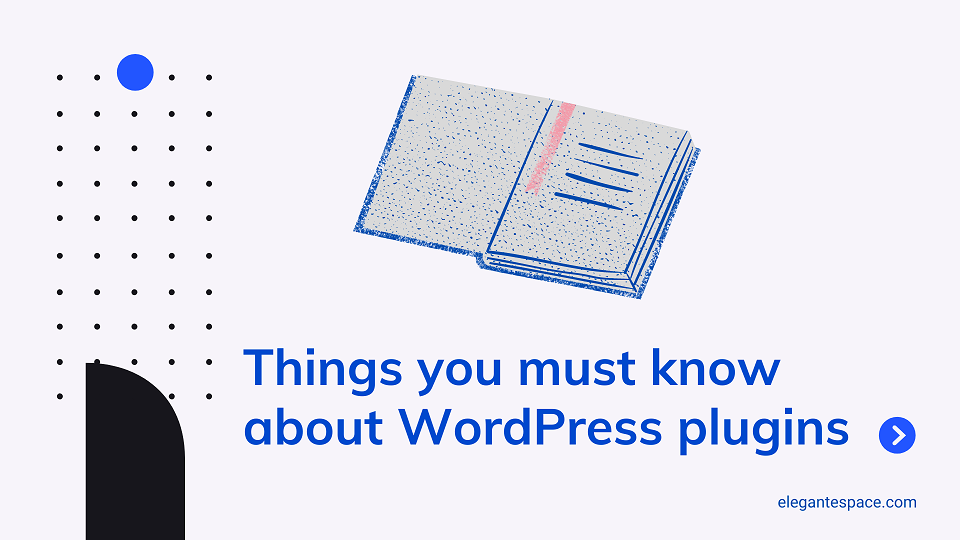 THINGS YOU MUST KNOW ABOUT WORDPRESS PLUGINS