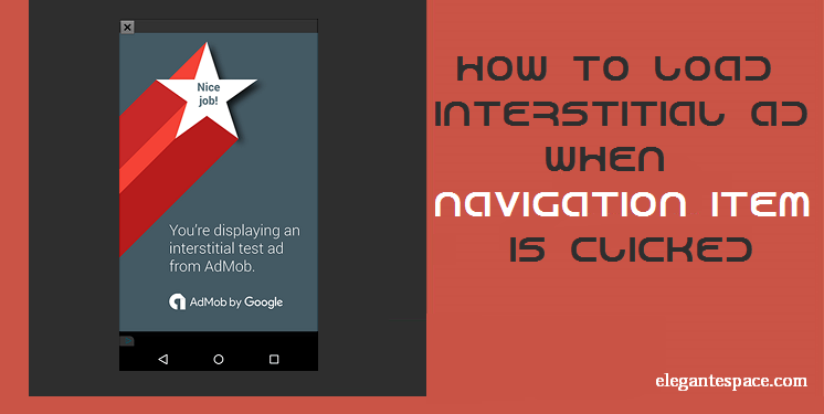How to insert interstitial ad when navigation item is clicked.