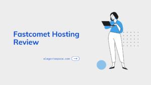 Fastcomet Hosting Review