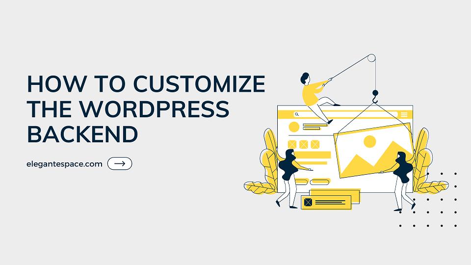 Customize The WordPress Backend